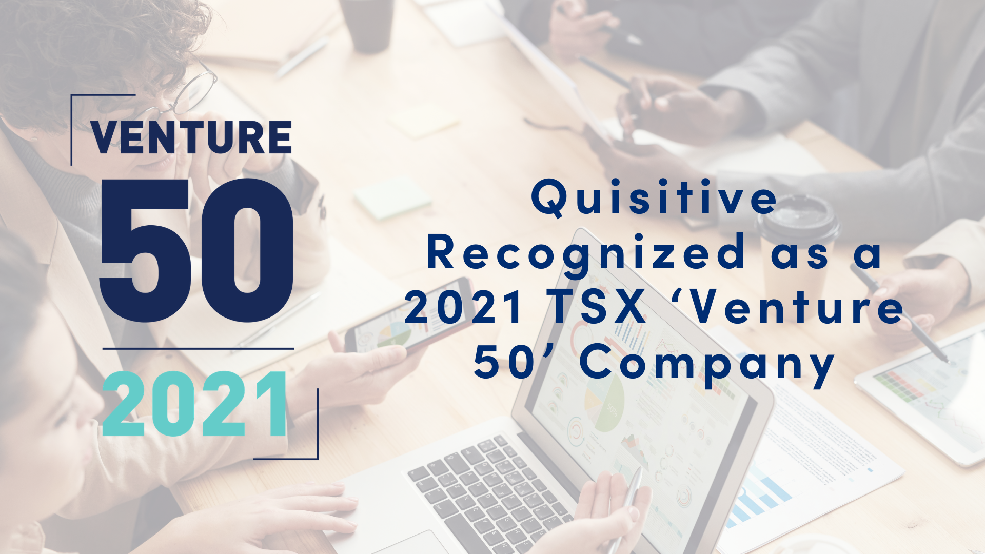 Image of two women collaborating with Venture 50 2021 logo and text that reads Quisitive Recognized as a 2021 TSX Venture 50 Company